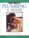 Click here for larger photo of Plumbing a House (For Pros by Pros)