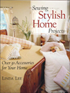 Click here for larger photo of Sewing Stylish Home Projects : Over 30 Accessories for Your Home
