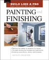Build Like a Pro: Painting and Finishing