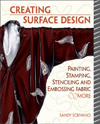 Click here for larger photo of Creative Surface Design : Painting, Stamping, Stenciling, and Embossing Fabric & More