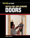Click here for larger photo of Installing and Hanging Doors (For Pros by Pros)