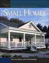 Click here for larger photo of Small Homes: Design Ideas for Great American Houses