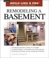 Click here for larger photo of Remodeling a Basement (Build Like A Pro)