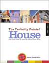 Perfectly Painted House: A Foolproof Guide for Choosing Exterior Colors for Your Home