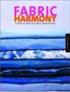 Color Harmony: Fabric Harmony: A Decorating Guide to Creative Fabric and Color Combinations for the