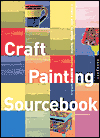 Craft Painting Sourcebook: A Guide to Beautiful Patterns for 47 Everyday Surfaces