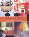 Click here for larger photo of Lampshades and Lighting: The Project and Decorative Sourcebook