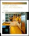 Small Spaces, Beautiful Kitchens (Interior Design and Architecture)