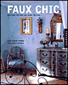 Click here for larger photo of Faux Chic: Creating the Rich Look You Want for Less (Interior Design and Architecture)