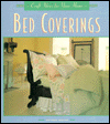 Click here for larger photo of Bed Coverings (Craft Ideas for Your Home Series)
