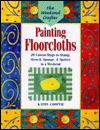 Painting Floorcloths: 20 Canvas Rugs to Stamp, Stencil, Sponge, and Spatter in a Weekend