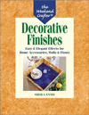 The Weekend Crafter: Decorative Finishes: Easy & Elegant Effects for Home Accessories, Walls & Floor