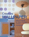 Click here for larger photo of Creative Wallpaper : Ideas & Projects for Walls, Furniture & Home Accessories