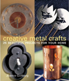 Creative Metal Crafts : 25 Beautiful Projects for Your Home