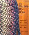 Braided Rug Book : Creating Your Own American Folk Art