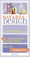 Click here for larger photo of Bay Area by Design: An Insider's Guide to a San Francisco Decorator's Secret Sources