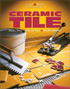 Click here for larger photo of Ceramic Tile : Selecting, Installing, Maintaining