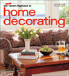 Click here for larger photo of The New Smart Approach to Home Decorating (New Smart Approach)