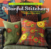 Colorful Stitchery : 65 Hot Embroidery Projects to Personalize Your Home