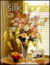 Click here for larger photo of Fabulous Silk Florals for the Home