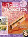 Faux Mosaics: Make 20 Stylish Paper Mosaics in 3 Simple Steps