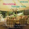 Click here for larger photo of Country Living Decorating Vintage Style: Using Romantic Fabrics and Flea Market Finds