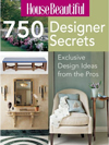 House Beautiful 750 Designer Secrets : Exclusive Design Ideas from the Pros