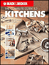 The Complete Guide to Kitchens: Design, Plan & Install a Dream Kitchen