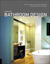 Click here for larger photo of Complete Bathroom Design: 30 Floor Plans, Plus Fixtures, Surfaces, and Storage Ideas