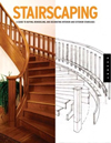 Click here for larger photo of Stairscaping: A Guide to Buying, Remodeling, and Decorating Interior and Exterior Staircases (Quarry