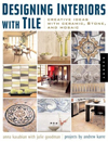 Click here for larger photo of Designing Interiors With Tile : Creative Ideas in Ceramic, Stone and Mosaic