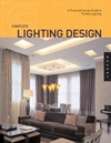 Complete Lighting Design : A Practical Design Guide for Perfect Lighting