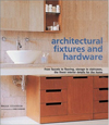 Architectural Fixtures and Hardware: From Faucets to Flooring, Storage to Staircases