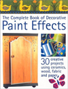 Click here for larger photo of The Complete Book of Decorative Paint Effects: 30 Creative Projects Using Ceramics, Wood, and Fabric