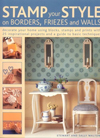 Click here for larger photo of Stamp Your Style on Borders, Friezes and Walls : Decorate Your Home Using Blocks, Stamps and Prints