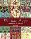 Persian Rugs And Carpets: Their History And Symbolism