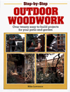 Click here for larger photo of Step-By-Step Outdoor Woodwork: Over 20 Easy-To-Build Projects For Your Patio And Garden
