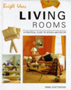 Click here for larger photo of Living Rooms: A Practical Guide to Design and Decor (The Bright Ideas Series)