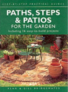 Paths, Steps and Patios for the Garden (Step-by-step Practical Guides)
