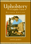 Upholstery: A Complete Course: Revised Edition