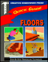 Quick Guide: Floors : Step-by-Step Remodeling Techniques (Quick Guide)