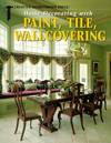 Click here for larger photo of Home Decorating With Paint, Tile, Wallcovering