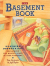 Click here for larger photo of The Basement Book: Upstairs Downstairs: Reclaiming the Wasted Space in Your Basement