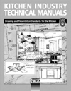 Kitchen Industry Technical Manuals, Volume 6, Drawing and Presentation Standards for the Kitchen