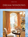 Click here for larger photo of Dream Windows: Historical Perspectives, Classic Designs, Contemporary Creations