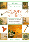 Home Decorating: Floors and Tiling (Home Decorating)