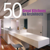 Click here for larger photo of 50 Great Kitchens by Architects
