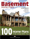 Basement Home Plans: 100 Home Plans That Grow with You