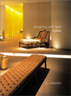 Click here for larger photo of Designing With Light: Hotels (Designing with Light)